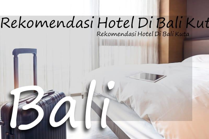 27 Rekomendasi Hotel Di Bali Kuta